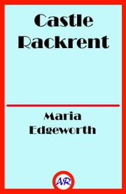 Castle Rackrent ebook by Maria Edgeworth