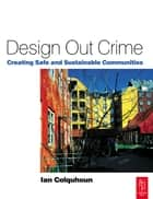 Design Out Crime ebook by Ian Colquhoun