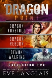 Dragon Point: Collection Two - Books 4 - 6 ebook by Eve Langlais