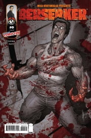 Berserker #0 ebook by Rick Loverd, Jeremy Haun, Dave McCaig, Troy Peteri, Rob Levin, Dale Keown