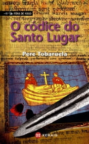 O códice do Santo Lugar ebook by Pere Tobaruela