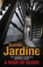 A Rush of Blood - A thrilling crime novel of death and deception ebook by Quintin Jardine