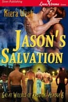 Jason's Salvation ebook by Kiera West