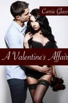 A Valentine's Affair ebook by Carrie Glass