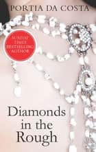 Diamonds in the Rough (Mills & Boon Spice) (Ladies' Sewing Circle, Book 3) ebook by Portia Da Costa