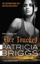 Fire Touched - Mercy Thompson: Book 9 ebook by Patricia Briggs