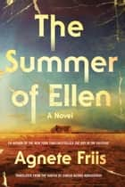 The Summer of Ellen eBook by Agnete Friis, Sinead Quirke Kongerskov