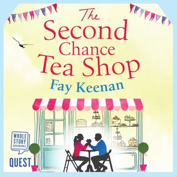 The Second Chance Tea Shop audiobook by Fay Keenan