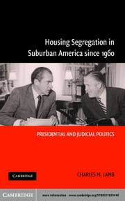 Housing Segregation in Suburban America since 1960 ebook by Lamb, Charles M.