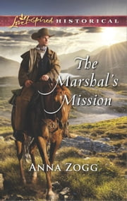The Marshal's Mission ebook by Anna Zogg