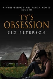 Ty's Obsession ebook by SJD Peterson