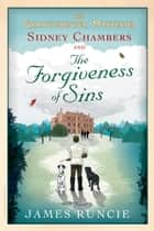 Sidney Chambers and The Forgiveness of Sins - Grantchester Mysteries 2 ebook by James Runcie