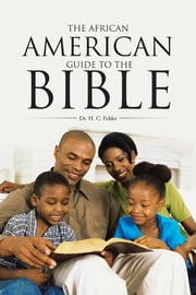 The African American Guide to the Bible ebook by Dr. H. C. Felder