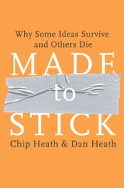 Made to Stick - Why Some Ideas Survive and Others Die ebook by Kobo.Web.Store.Products.Fields.ContributorFieldViewModel