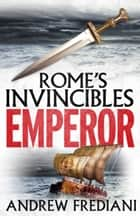 Emperor - An epic historical adventure novel eBook by Andrew Frediani