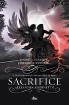 Sacrifice ebook by Alexandra Adornetto,Susanna  Molinari