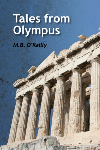 Tales from Olympus ebook by M B O'Reilly