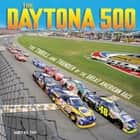 The Daytona 500 - The Thrill and Thunder of the Great American Race ebook by Nancy Roe Pimm