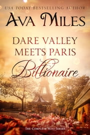 Dare Valley Meets Paris Billionaire: The Complete Mini-Series ebook by Ava Miles
