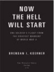 Now the Hell Will Start - One Soldier's Flight from the Greatest Manhunt of World WarII ebook by Brendan I. Koerner