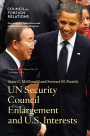 UN Security Council Enlargment and U.S. Interests ebook by Kara C. McDonald, Stewart M. Patrick
