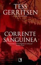 Corrente sanguínea eBook by Tess Gerritsen