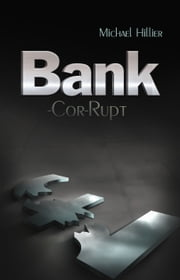 BANK-cor-RUPT ebook by Michael Hillier