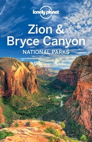 Lonely Planet Zion & Bryce Canyon National Parks ebook by Lonely Planet,Greg Benchwick,Carolyn McCarthy,Christopher Pitts