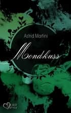 Mondkuss ebook by Astrid Martini