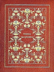 Marius the Epicurean, Volumes I-II Complete ebook by Walter Horatio Pater
