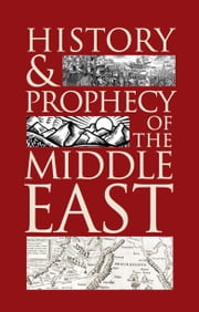 History and Prophecy of the Middle East - What Bible prophecy reveals for the Middle East ebook by Stephen Flurry, Philadelphia Church of God