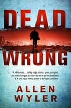 Dead Wrong ebook by Allen Wyler
