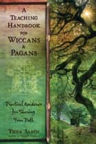 A Teaching Handbook for Wiccans and Pagans ebook by Thea Sabin