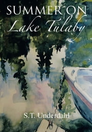 Summer On Lake Tulaby ebook by S.T. Underdahl