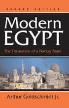 Modern Egypt ebook by Arthur Goldschmidt Jr