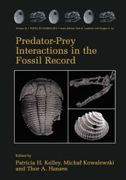 Predator-Prey Interactions in the Fossil Record ebook by Patricia Kelley,Michal Kowalewski,Thor A. Hansen