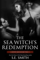 The Sea Witch's Redemption ebook by S. E. Smith