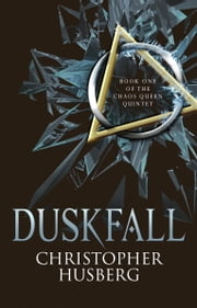 Chaos Queen - Duskfall - Chaos Queen 1 ebook by Christopher Husberg