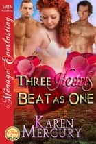 Three Hearts Beat as One ebook by Karen Mercury
