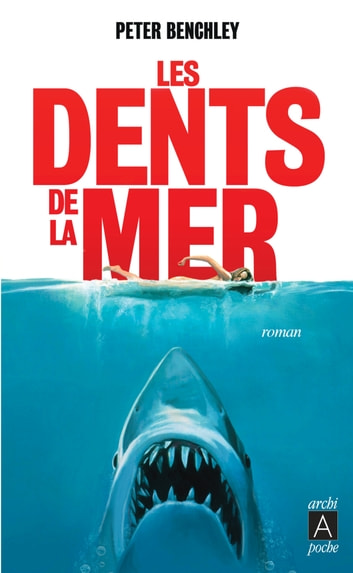 Les dents de la mer ebook by Peter Benchley