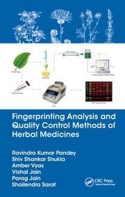Fingerprinting Analysis and Quality Control Methods of Herbal Medicines ebook by Ravindra Kumar Pandey, Shiv Shankar Shukla, Amber Vyas,...