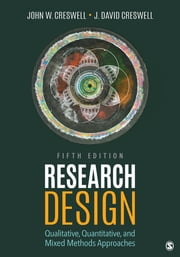 Research Design - Qualitative, Quantitative, and Mixed Methods Approaches ebook by John W. Creswell, J. David Creswell