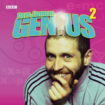 Dave Gorman Genius: Series 2 audiobook by Dave Gorman,Dave Scott