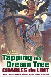 Tapping the Dream Tree ebook by Charles de Lint