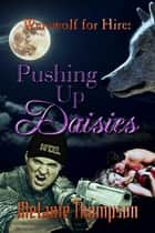 Pushing Up Daisies ebook by Melanie Thompson