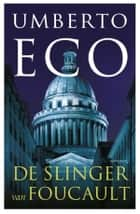 De slinger van Foucault ebook by Umberto Eco