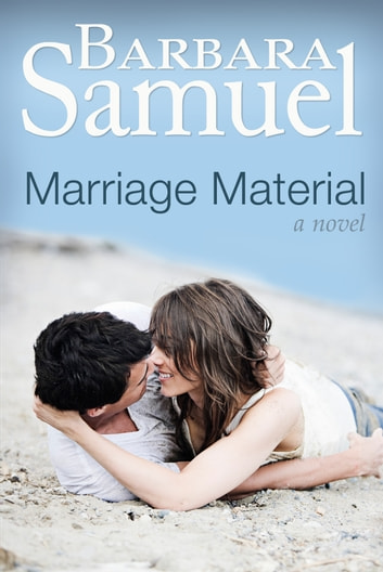 Marriage Material - A Novel ebook by Barbara Samuel