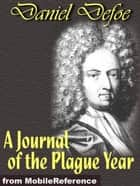 A Journal Of The Plague Year (Mobi Classics) ebook by Daniel Defoe