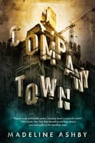 Company Town 電子書 by Madeline Ashby