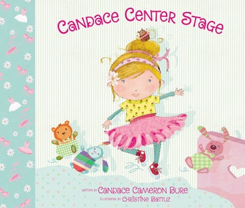 Candace Center Stage ebook by Candace Cameron Bure